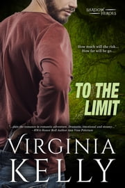 To the Limit ebook by Virginia Kelly