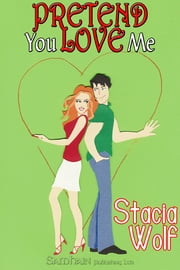 Pretend You Love Me ebook by Stacia Wolf