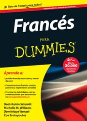 Francés para Dummies ebook by Dominique Wenzel,Michele M. Williams,Dodi-Katrin Schmidt,Parramón Ediciones, S. A.