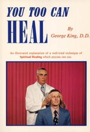 You Too Can Heal ebook by George King