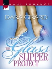 The Glass Slipper Project ebook by Dara Girard