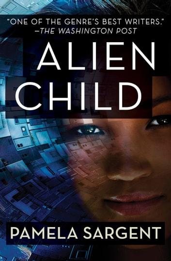 Alien Child ebook by Pamela Sargent