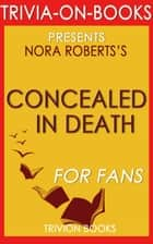Concealed in Death by J.D. Robb (Trivia-On-Book) ebook by Trivion Books