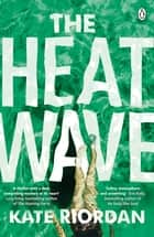 The Heatwave - The bestselling Richard & Judy 2020 Book Club psychological suspense ebook by
