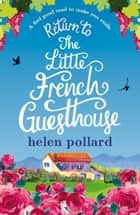 Return to the Little French Guesthouse ebook by Helen Pollard