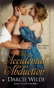 The Accidental Abduction ebook by Darcie Wilde