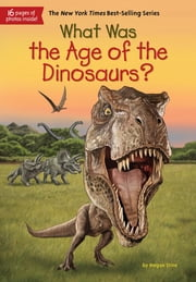 What Was the Age of the Dinosaurs? ebook by Megan Stine,Gregory Copeland