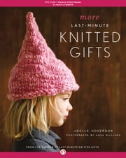 More Last-Minute Knitted Gifts ebook by Joelle Hoverson