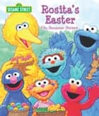 Rosita's Easter on Sesame Street (Sesame Street Series) ebook by P.J. Shaw, Tom Leigh