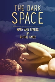 The Dark Space ebook by Mary Ann Rivers,Ruthie Knox