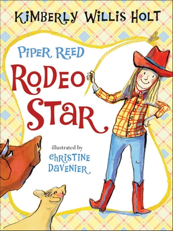 Piper Reed, Rodeo Star ebook by Kimberly Willis Holt