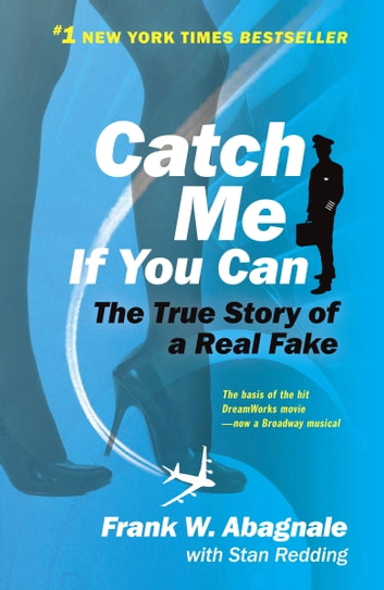 Catch Me If You Can - The True Story of a Real Fake ebook by Frank W. Abagnale,Stan Redding