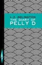 The Diary of Pelly D ebook by L J Adlington