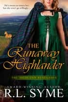 The Runaway Highlander ebook by R.L. Syme