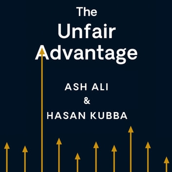 The Unfair Advantage - How You Already Have What It Takes to Succeed audiobook by Ash Ali,Hasan Kubba