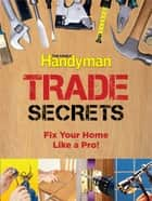 Family Handyman Trade Secrets ebook by Editors of Reader's Digest