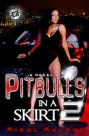 Pitbulls In A Skirt 2 (The Cartel Publications Presents) ebook by Mikal Malone