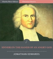Sinners in the Hands of an Angry God (Illustrated Edition) ebook by Jonathan Edwards