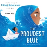 The Proudest Blue - A Story of Hijab and Family ebook by Ibtihaj Muhammad, Hatem Aly, S. K. Ali