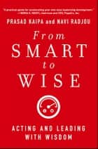 From Smart to Wise ebook by Prasad Kaipa,Navi Radjou