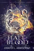 Half-Blood - The First Covenant Novel ebook by Jennifer L. Armentrout