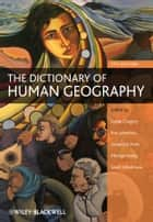 The Dictionary of Human Geography ebook by Derek Gregory, Ron Johnston, Geraldine Pratt,...