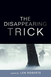 The Disappearing Trick ebook by Len Roberts