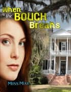 When the Bough Breaks ebook by Miss Mae