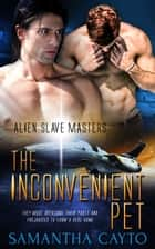 The Inconvenient Pet ebook by Samantha Cayto