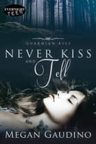 Never Kiss and Tell ebook by Megan Gaudino