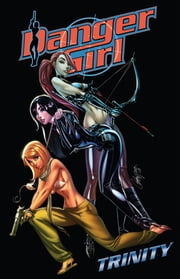 Danger Girl: Trinity ebook by Hartnell, Andy; Royle, John; Molnar, Stephen; Campbell, J. Scott