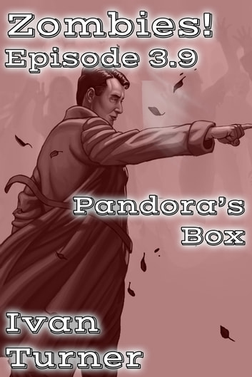 Zombies! Episode 3.9: Pandora's Box ebook by Ivan Turner