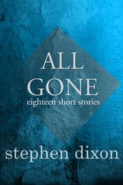 All Gone ebook by Stephen Dixon