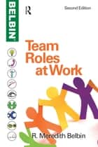 Team Roles at Work ebook by R Meredith Belbin