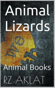 Animal - Lizards ebook by RZ Aklat
