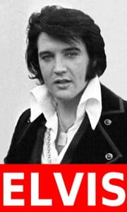 ELVIS - der Anfang - (1935-1954) ebook by Kobo.Web.Store.Products.Fields.ContributorFieldViewModel