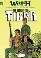 Largo Winch - Volume 4 - The Hour of the Tiger ebook by Jean Van Hamme, Philippe Francq
