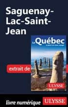 Saguenay-Lac-Saint-Jean ebook by Collectif Ulysse