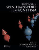 Handbook of Spin Transport and Magnetism ebook by Tsymbal, Evgeny Y.