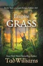 Empire of Grass - Book Two of The Last King of Osten Ard ebook by