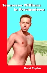 Tennessee Williams In Provincetown ebook by David Kaplan