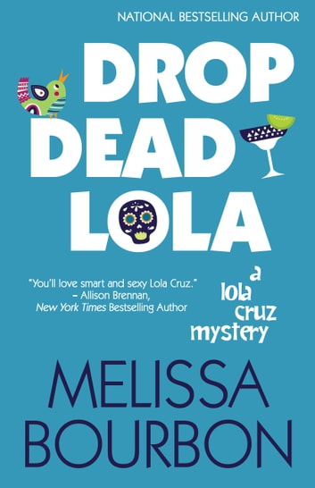 Drop Dead Lola ebook by Melissa Bourbon