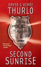 Second Sunrise - A Lee Nez Novel ebook by Aimée Thurlo, David Thurlo