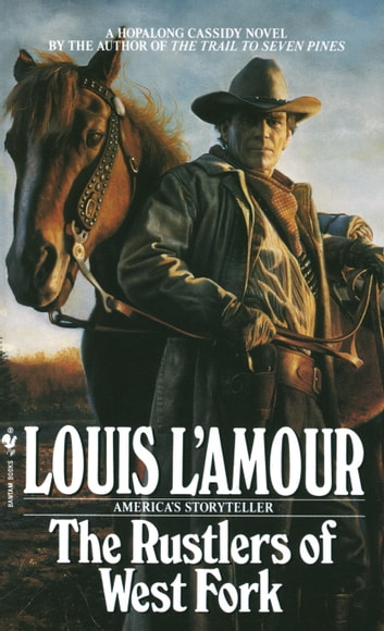 Rustlers of West Fork - A Novel ebook by Louis L'Amour