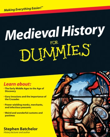 Medieval History For Dummies ebook by Stephen Batchelor