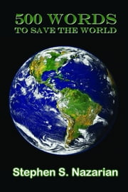 500 Words To Save The World ebook by Stephen S. Nazarian