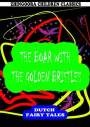 The Boar With The Golden Bristles ebook by William Elliot Griffis