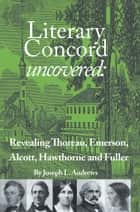 Literary Concord Uncovered ebook by Joseph L. Andrews