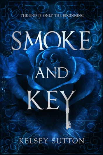 Smoke and Key ebook by Kelsey Sutton