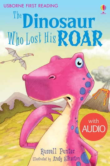 The Dinosaur Who Lost His Roar: Usborne First Reading: Level Three ebook by Russell Punter